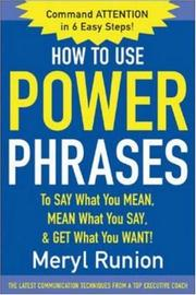 Cover of: How to use power phrases to say what you mean, mean what you say, and get what you want | Meryl Runion