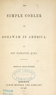 The simple cobler of Aggawam in America by Nathaniel Ward