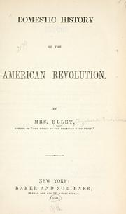 Cover of: Domestic history of the American revolution