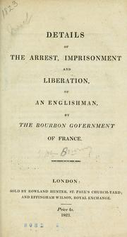Details of the arrest, imprisonment and liberation of an Englishman