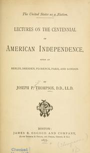 Cover of: The United States as a nation: lectures on the centennial of American independence given at Berlin, Dresden, Florence, Paris, and London