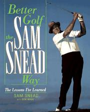 Cover of: Better Golf the Sam Snead Way: The Lessons I'Ve Learned
