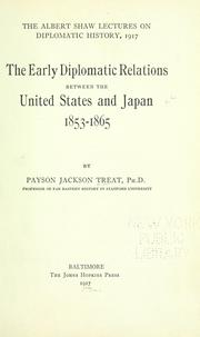 Cover of: The early diplomatic relations between the United States and Japan, 1853-1865 by Payson J. (Jackson) Treat