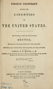 Foreign conspiracy against the liberties of the United States by Morse, Samuel Finley Breese