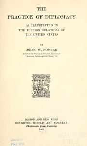 Cover of: The practice of diplomacy as illustrated in the foreign relations of the United States