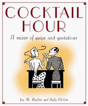 Cover of: Cocktail hour: a mixer of quips and quotations