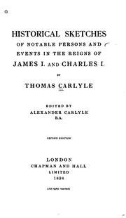Historical sketches of notable persons and events in the reigns of James I and Charles I by Thomas Carlyle