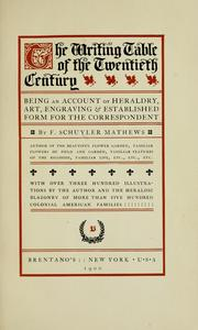 Cover of: The writing table of the twentieth century | F. Schuyler Mathews
