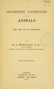 Cover of: A phylogenetic classification of animals by Herdman, W. A. Sir