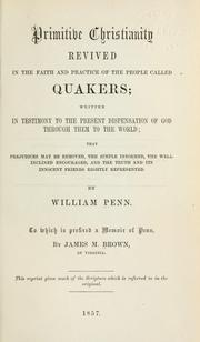 Cover of: Primitive Christianity revived in the faith and practice of the people called Quakers