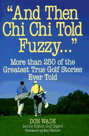 "Cover of: ""And then Chi Chi told Fuzzy-- "": more than 250 of the greatest true golf stories ever told"