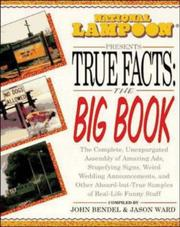 Cover of: National Lampoon Presents True Facts | John Bendel