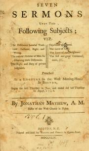 Cover of: Seven sermons upon the following subjects ... | Mayhew, Jonathan