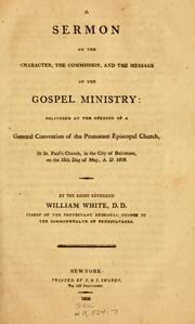 Cover of: A sermon on the character, the commission, and the message of the gospel ministry