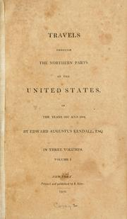 Cover of: Travels through the northern parts of the United States, in the years 1807 and 1808. | Edward Augustus Kendall