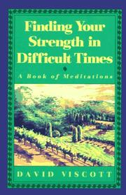 Cover of: Finding your strength in difficult times | David S. Viscott