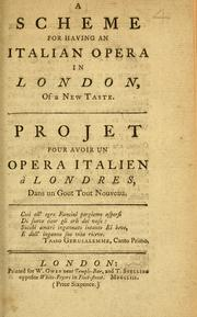 Cover of: A Scheme for having an Italian opera in London, of a new taste ..
