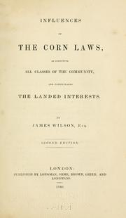Cover of: Influences of the corn laws | Wilson, James