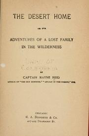 Cover of: The desert home; or, The adventures of a lost family in the wilderness