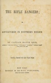 Cover of: The rifle rangers: or adventures in South Mexico