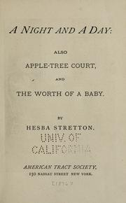 Cover of: A night and a day: also Apple-tree court, and The worth of a baby