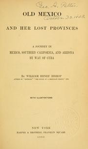 Cover of: Old Mexico and her lost provinces | Bishop, William Henry