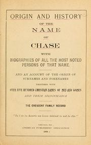 Cover of: Origin and history of the name of Chase |