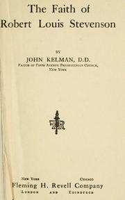 Cover of: The faith of Robert Louis Stevenson | John Kelman