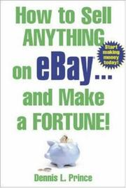 Cover of: How to Sell Anything on eBay . . . and Make a Fortune! | Dennis Prince