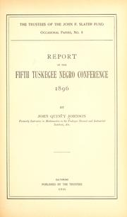 Cover of: Report of the fifth Tuskegee Negro Conference, 1896