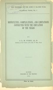 Cover of: Difficulties, complications, and limitations connected with the education of the negro