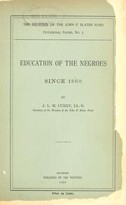 Cover of: Education of the Negroes since 1860 | J. L. M. Curry