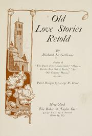 Cover of: Old love stories retold | Richard Le Gallienne
