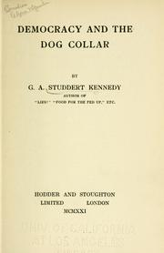 Cover of: Democracy and the dog collar | Geoffrey Anketell Studdert Kennedy