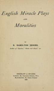 English miracle plays and moralities by E. Hamilton Moore