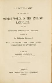 Cover of: A dictionary of the first or oldest words in the English language | Herbert Coleridge