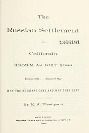 Cover of: Russian settlement in California known as Fort Ross; founded 1812, abandoned 1841. | Robert A. Thompson