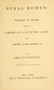 Cover of: Rural homes, or, Sketches of houses suited to American country life | Gervase Wheeler