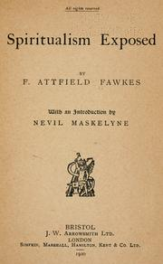 Cover of: Spiritualism exposed | F. Attfield Fawkes