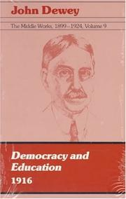 Cover of: The Middle Works of John Dewey, Volume 9, 1899-1924: Democracy and Education, 1916 (Collected Works of John Dewey)
