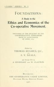 Cover of: Foundations: a study in the ethics and economics of the co-operative movement