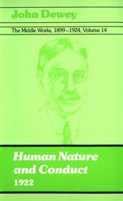 Cover of: The Middle Works of John Dewey, Volume 14, 1899 - 1924: Human Nature and Conduct, 1922 (Collected Works of John Dewey)