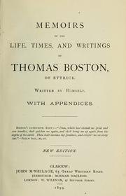 Cover of: Memoirs of the life, times, and writings of Thomas Boston of Ettrick