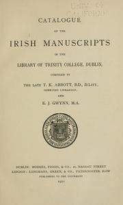Cover of: Catalogue of the Irish manuscripts in the Library of Trinity college, Dublin | Trinity College (Dublin, Ireland). Library.