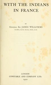 Cover of: With the Indians in France | Willcocks, James Sir