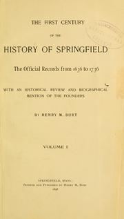 The first century of the history of Springfield by Springfield (Mass.)