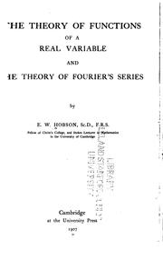 Cover of: The theory of functions of a real variable and the theory of Fourier's series, by E. W. Hobson ..