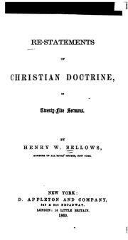 Cover of: Re-statements of Christian doctrine, in twenty-five sermons | Henry W. Bellows