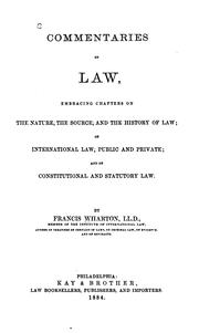 Cover of: Commentaries on law: embracing chapters on the nature, the source, and the history of law; on international law, public and private; and on constitutional and statutory law.