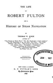 Cover of: The life of Robert Fulton | Thomas Wallace Knox